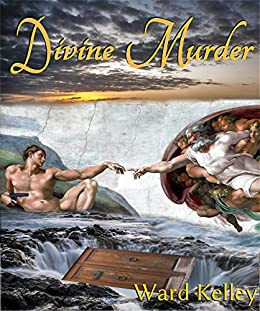 Divine Murder: Underworld Conspiracy Plot by [Kelley, Ward]