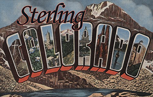 Sterling, Colorado - Large Letter Scenes (24x36 SIGNED Print Master Giclee Print w/Certificate of Authenticity - Wall Decor Travel Poster)