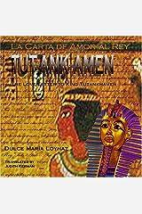 La Carta de Amor al Rey Tut-Ank-Amen / Love Letter to King Tutankhamen Paperback