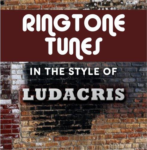 Ringtone Tunes: In The Style of - Style Ludacris