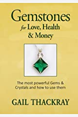 Gemstones for Love, Health & Money: The most powerful Gems & Crystals and how to use them Kindle Edition