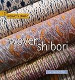 Woven Shibori, Catharine Ellis and Yoshiko Iwamoto Wada, 1931499675
