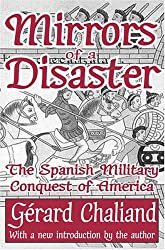 Mirrors of a Disaster: The Spanish Military Conquest of America