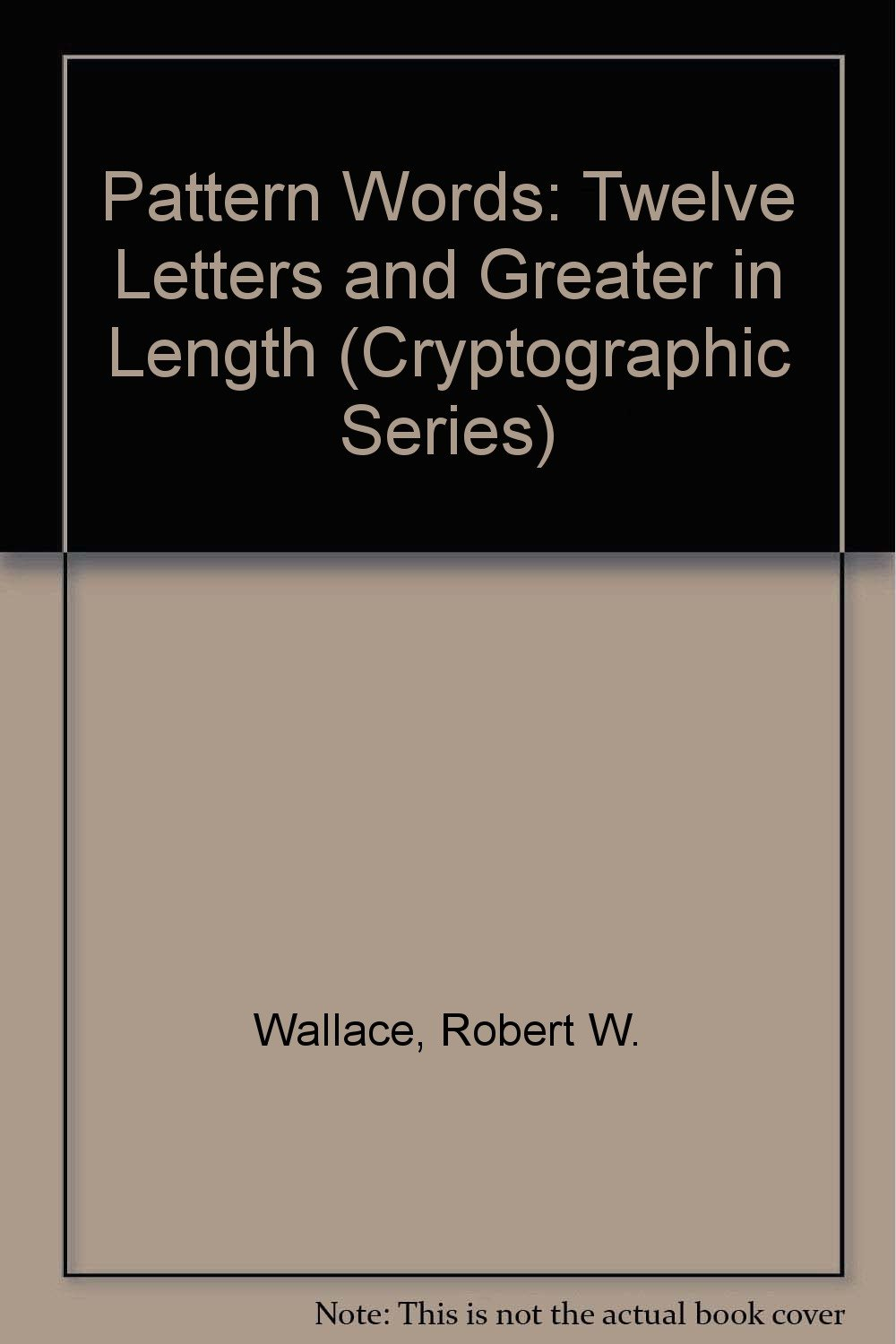 Pattern Words Twelve Letters And Greater In Length Cryptographic