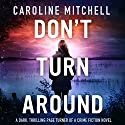 Don't Turn Around: Detective Jennifer Knight Crime Thriller Series, Volume 1 Audiobook by Caroline Mitchell Narrated by Emma Newman