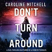 Don't Turn Around: Detective Jennifer Knight Crime Thriller Series, Volume 1 | Caroline Mitchell