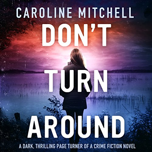 Don't Turn Around: Detective Jennifer Knight Crime Thriller Series, Volume 1