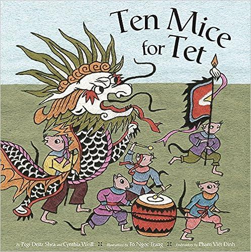 Open-Source-Lehrbücher herunterladen Ten Mice for Tet auf Deutsch PDF DJVU FB2 B01EO7ME9O by Pegi Deitz Shea,Cynthia Weill