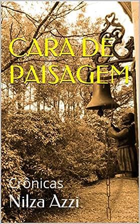 Amazon.com: CARA DE PAISAGEM: Crônicas (Portuguese Edition