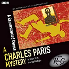 A Reconstructed Corpse (BBC Radio Crimes): Charles Paris Mysteries, Episode 1 Radio/TV Program by Simon Brett Narrated by Bill Nighy