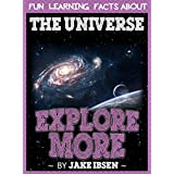 Explore More: Fun Learning Facts About Universe: Illustrated Fun Learning For Kids