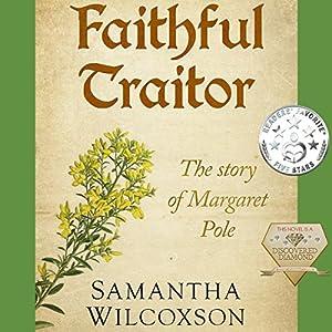 Faithful Traitor: The Story of Margaret Pole Audiobook