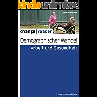 Demographischer Wandel - Arbeit und Gesundheit (change reader)