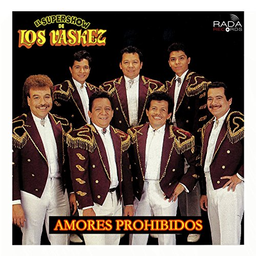 Amores Prohibidos by El Super Show De Los Vaskez on Amazon Music - Amazon.com