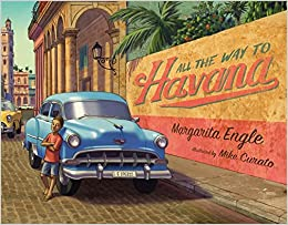 All the way to havana margarita engle mike curato 9781627796422 flip to back flip to front stopboris Gallery