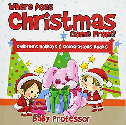 where does christmas come from childrens holidays celebrations books - Where Does Christmas Come From