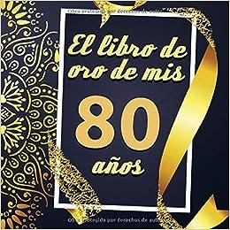 El libro de oro de mis 80 años: Libro de visitas fiesta de ...