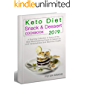 KETO DIET Snack & Dessert Cookbook: A Stunning Collection of Some of the Most Mouthwatering Snack & Dessert to Limit Carbohydrates and Maximize Health (With Pictures & Nutrition Facts)