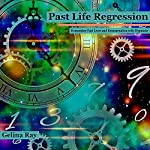 Past Life Regression: Remember Past Lives and Reincarnation with Hypnosis | Gelina Ray