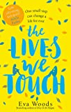 The Lives We Touch: The new uplifting, funny and wise read from the Kindle bestseller