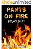 Pants on Fire (Freaky Jules Book 2)