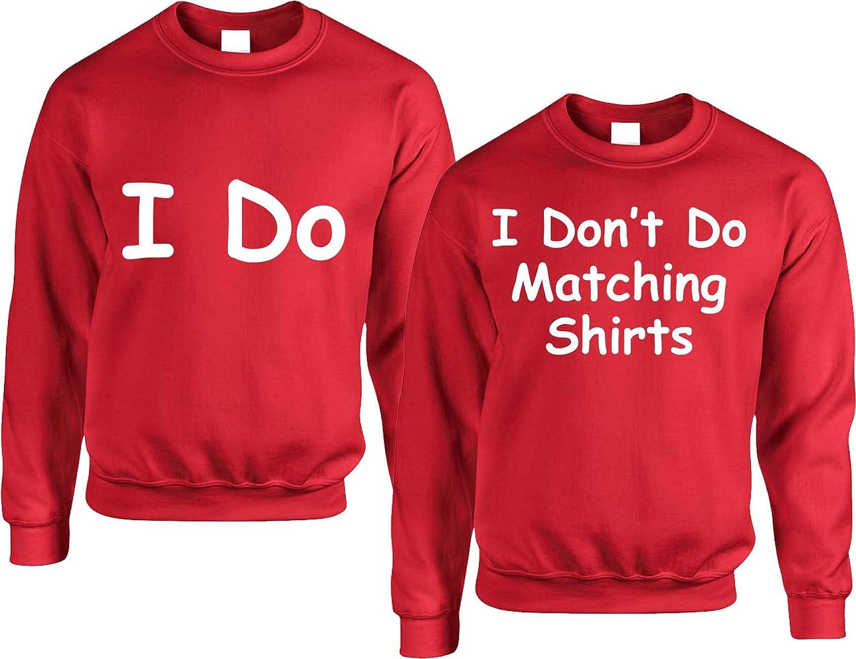 Allntrends Couple Sweatshirt I Dont Do Matching Shirt I Do Funny Valentines