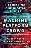 Book cover for Machine, Platform, Crowd: Harnessing Our Digital Future