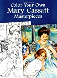 Color Your Own Mary Cassatt Masterpieces (Dover Art Coloring Book)