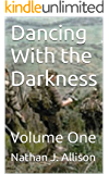 Dancing With the Darkness: Volume One (Brothers to the Bone Book 1)
