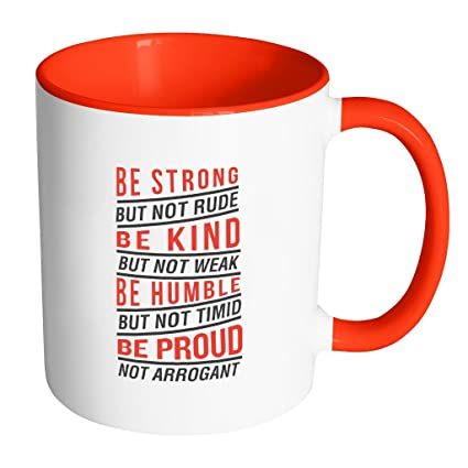 Amazon com: Be Strong But Not Rude Be Kind But Not Weak Be