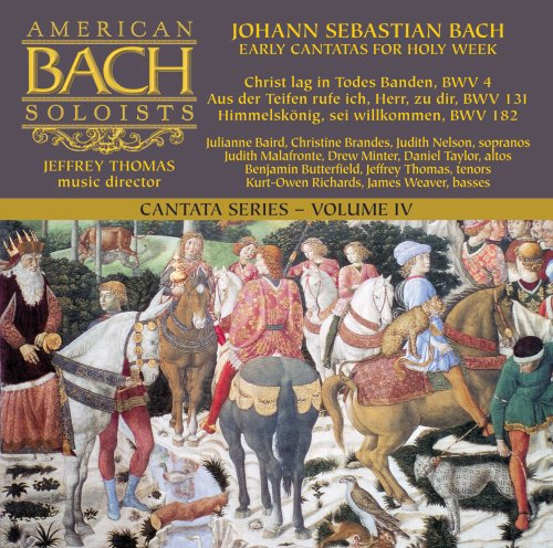 Early American Choral Music - Bach: Cantata Series Volume IV - Early Cantatas for Holy Week (BWV 4, 131, 182)