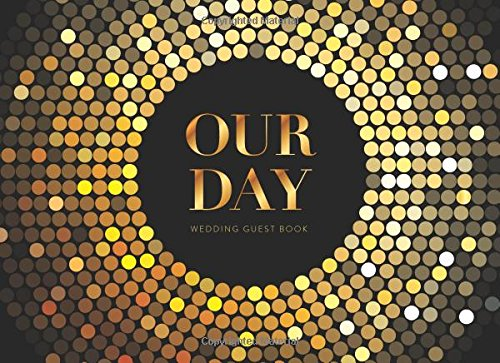 Our Day Wedding Guest Book: Black and Gold Wedding Decoration Ideas