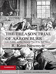 The Treason Trial of Aaron Burr (Cambridge Studies on the American Constitution)