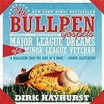 The Bullpen Gospels: Major League Dreams of a Minor League Veteran | Dirk Hayhurst