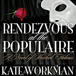 Rendezvous at the Populaire | Kate Workman