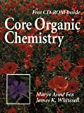 Core Organic Chemistry, Whitesell, James K. and Fox, Marye Anne, 0763703672