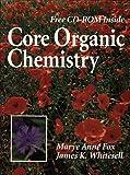 Core Organic Chemistry 9780763703677