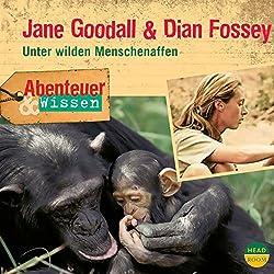 Jane Goodall & Dian Fossey - Unter wilden Menschenaffen (Abenteuer & Wissen)