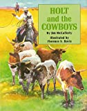 Holt and the Cowboys, Jim McCafferty, 0882899856