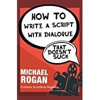 How to Write a Script With Dialogue That Doesn't Suck (2)