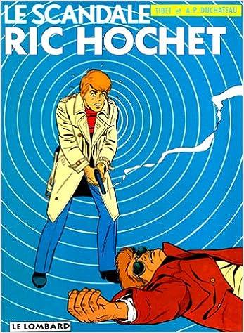 Livres Ric Hochet, tome 33 : Le Scandale Ric Hochet pdf, epub