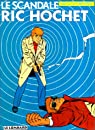 Ric Hochet, tome 33 : Le Scandale Ric Hochet par Tibet