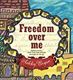 Image of Freedom Over Me: Eleven Slaves, Their Lives and Dreams Brought to Life by Ashley Bryan