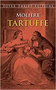 an analysis of comedy in tartuffe by moliere Moliere's neoclassic comedy, tartuffe, is a prime example of his expertise in the comedic technique the plot is one that keeps the reader or viewer interested and aware it begins with madame pernell visiting her son's house and reprimanding all of them but their boarder, tartuffe.