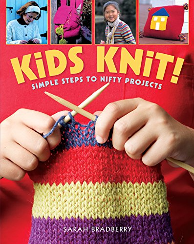 Knit Step (Kids Knit!: Simple Steps to Nifty Projects)