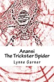 Anansi The Trickster Spider: Volumes One and Two