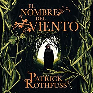 El nombre del viento [The Name of the Wind] Audiobook