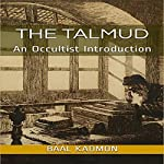 The Talmud: An Occultist Introduction | Baal Kadmon