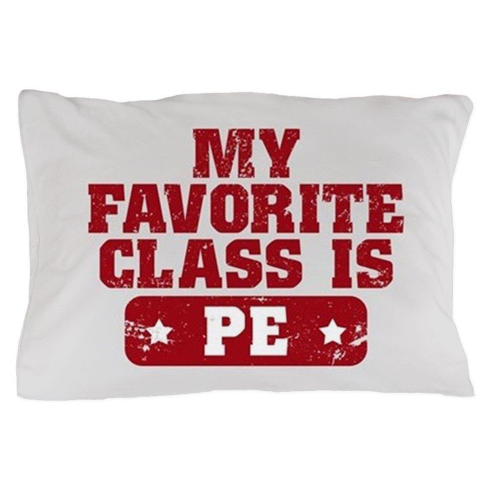 CafePress - My Favorite Class Is PE - Standard Size Pillow Case, 20''x30'' Pillow Cover, Unique Pillow Slip