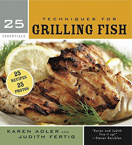 25 Essentials: Techniques for Grilling Fish by Karen Adler, Judith Fertig